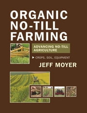Organic No-Till Farming ebook by Jeff Moyer