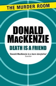 Death is a Friend ebook by Donald MacKenzie