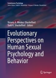 Evolutionary Perspectives on Human Sexual Psychology and Behavior ebook by Viviana A. Weekes-Shackelford,Todd K. Shackelford