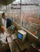 Lean Manufacturing Process ebook by