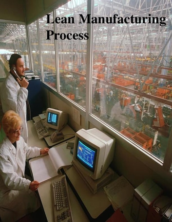 Lean Manufacturing Process ebook by V.T.