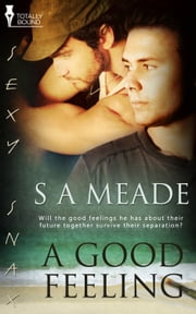 A Good Feeling ebook by S.A. Meade
