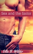 Sex and the Sailor ebook by Ella B. Wilder