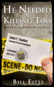 He Needed Killing Too ebook by Bill Fitts