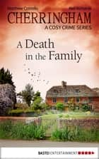 Cherringham - A Death in the Family ebook by Matthew Costello,Neil Richards