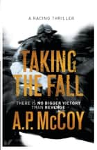 Taking the Fall 電子書 by A.P. McCoy