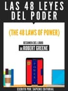 Las 48 Leyes Del Poder (The 48 Laws Of Power) - Resumen Del Libro De Robert Greene ebook by Sapiens Editorial