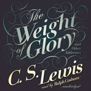 The Weight of Glory - And Other Addresses audiobook by C. S. Lewis