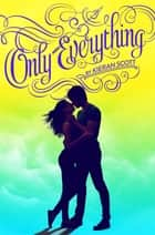 Only Everything ebook by Kieran Scott