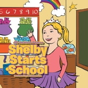 Shelby Starts School ebook by Jill Jackson Pearce