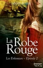 La robe rouge ebook by Anne Rossi