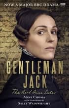 Gentleman Jack - The Real Anne Lister The Official Companion to the BBC Series ebook by Sally Wainwright, Anne Choma
