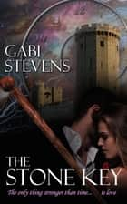 The Stone Key ebook by Gabi Stevens