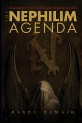 The Nephilim Agenda - Exposing the Ultimate Last Days Deception ebook by Randy DeMain