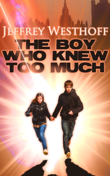 The Boy Who Knew Too Much ebook by Jeffrey Westhoff