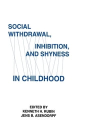 Social Withdrawal, inhibition, and Shyness in Childhood ebook by Kenneth H. Rubin,Jens B. Asendorpf