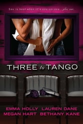 Three to Tango ebook by Emma Holly,Lauren Dane,Megan Hart,Bethany Kane