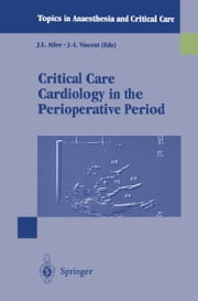 Critical Care Cardiology in the Perioperative Period ebook by J.L. Atlee,J.-L. Vincent