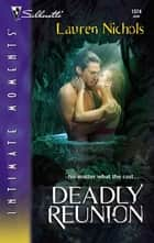 Deadly Reunion ebook by Lauren Nichols