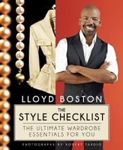 The Style Checklist - The Ultimate Wardrobe Essentials for You ebook by Lloyd Boston