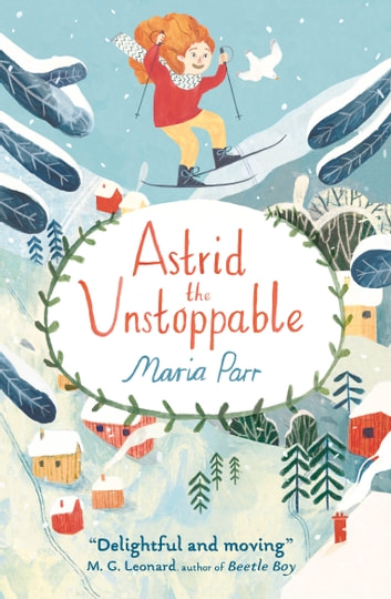Astrid The Unstoppable Ebook By Maria Parr 9781406375466 Rakuten