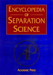 Encyclopedia of Separation Science ebook by Ian D. Wilson
