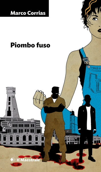 Piombo fuso ebook by Marco Corrias
