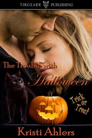 The Trouble with Halloween ebook by Kristi Ahlers
