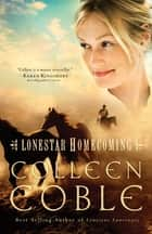 Lonestar Homecoming ebook by Colleen Coble