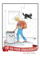 THE KID FROM ARMOURDALE ebook by Lloyd E. Howser