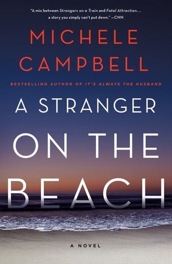 A Stranger on the Beach - A Novel ebook by Michele Campbell