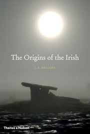 The Origins of the Irish ebook by J. P. Mallory