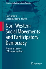 Non-Western Social Movements and Participatory Democracy - Protest in the Age of Transnationalism ebook by