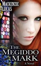 The Megiddo Mark ebook by Mackenzie Lucas