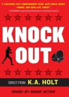 Knockout ebook by K.A. Holt