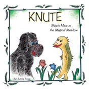 Knute - Meets Mike in the Magical Meadow ebook by Auntie Annie
