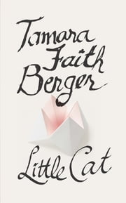 Little Cat ebook by Tamara Faith Berger