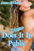 Dianne Does It In Public ebook by Serena St Claire