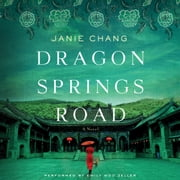 Dragon Springs Road - A Novel audiobook by Janie Chang