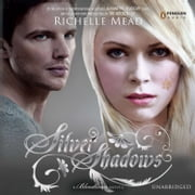 Silver Shadows - A Bloodlines Novel audiobook by Richelle Mead