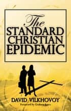 The Standard Christian Epidemic ebook by David Vilkhovoy
