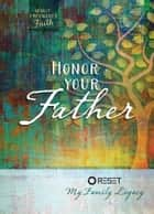Honor Your Father - Reset My Family Legacy ebook by The Great Commandment Network