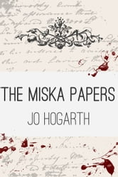 The Miska Papers - The 1st Book in the 'Blood Sisters' Series ebook by Jo Hogarth