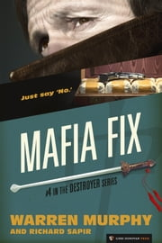 Mafia Fix - The Destroyer #4 ebook by Warren Murphy,Richard Sapir