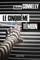 Le Cinquième témoin ebook by Michael Connelly