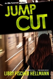 Jump Cut - The Ellie Foreman Mysteries (Book #5) ebook by Libby Fischer Hellmann
