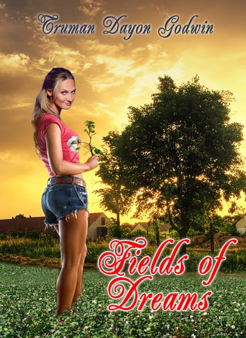 Fields of Dreams ebook by Truman Dayon Godwin
