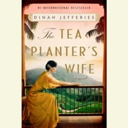 The Tea Planter's Wife - A Novel audiobook by Dinah Jefferies