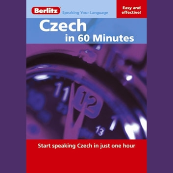 Czech in 60 Minutes - Start speaking Czech in just one hour audiobook by Berlitz Publishing