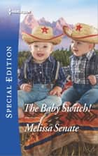 The Baby Switch! ebook by Melissa Senate
